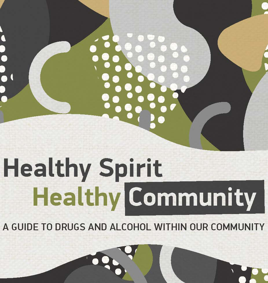 Healthy Spirit Healthy Community - A guide to drugs and alcohol in our community