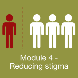 Module 4 Reducing stigma